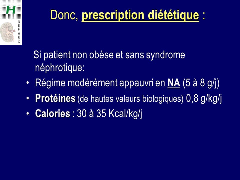 Donc, prescription diététique :