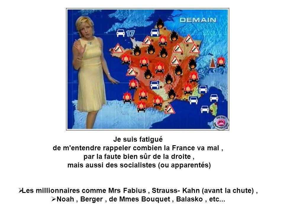Les millionnaires comme Mrs Fabius , Strauss- Kahn (avant la chute) ,