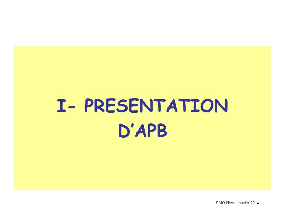 I- PRESENTATION D'APB SAIO Nice - janvier 2014