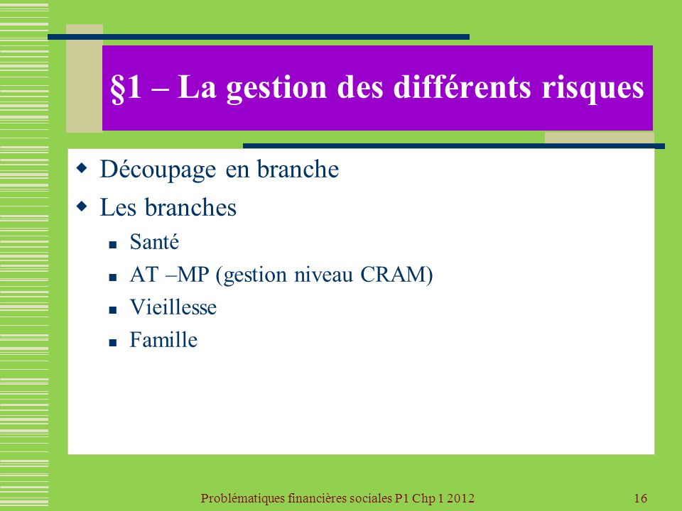 §1 – La gestion des différents risques