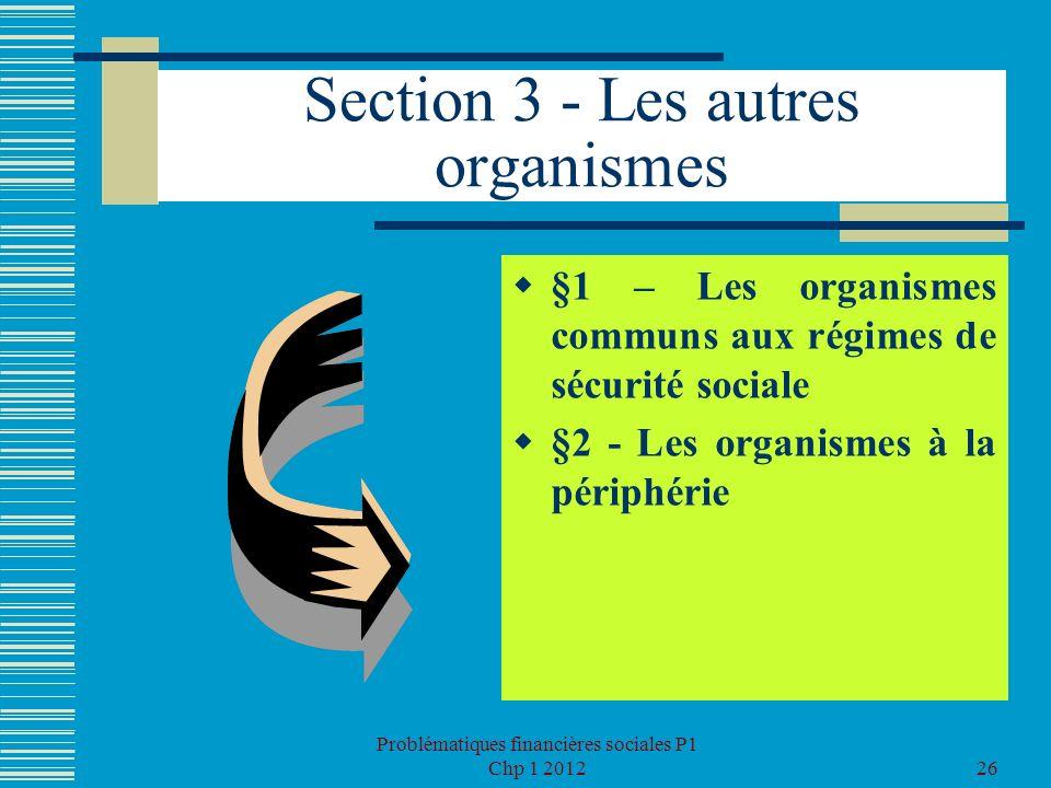 Section 3 - Les autres organismes