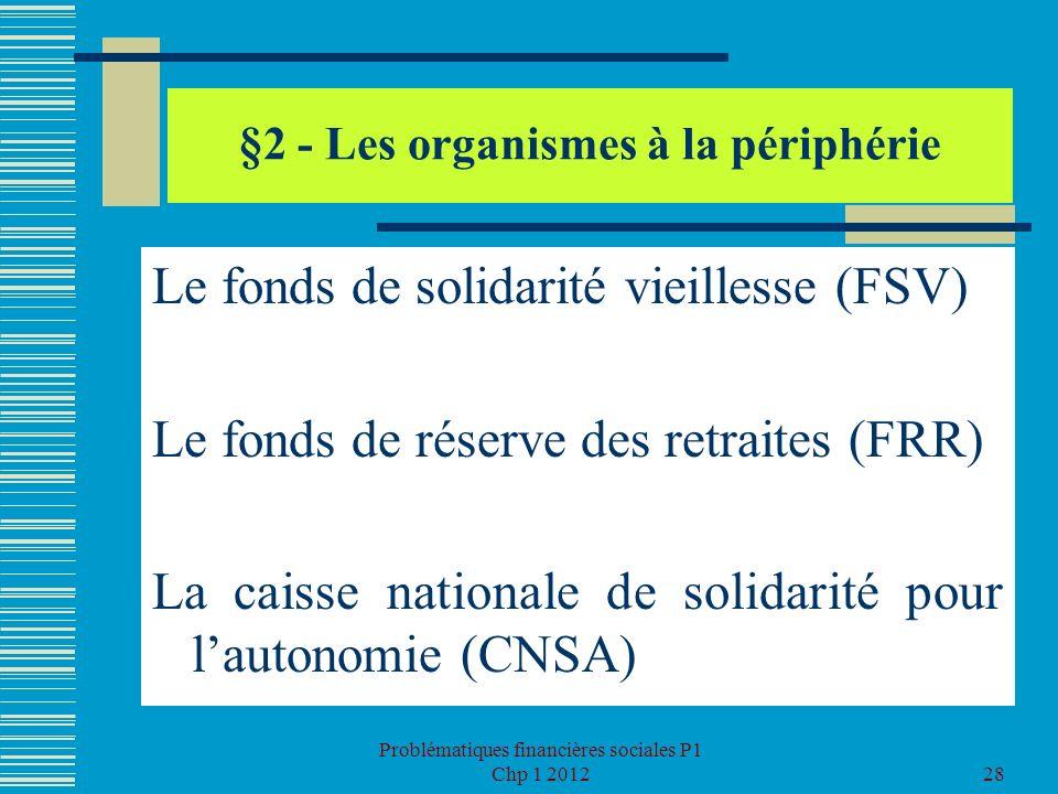 §2 - Les organismes à la périphérie