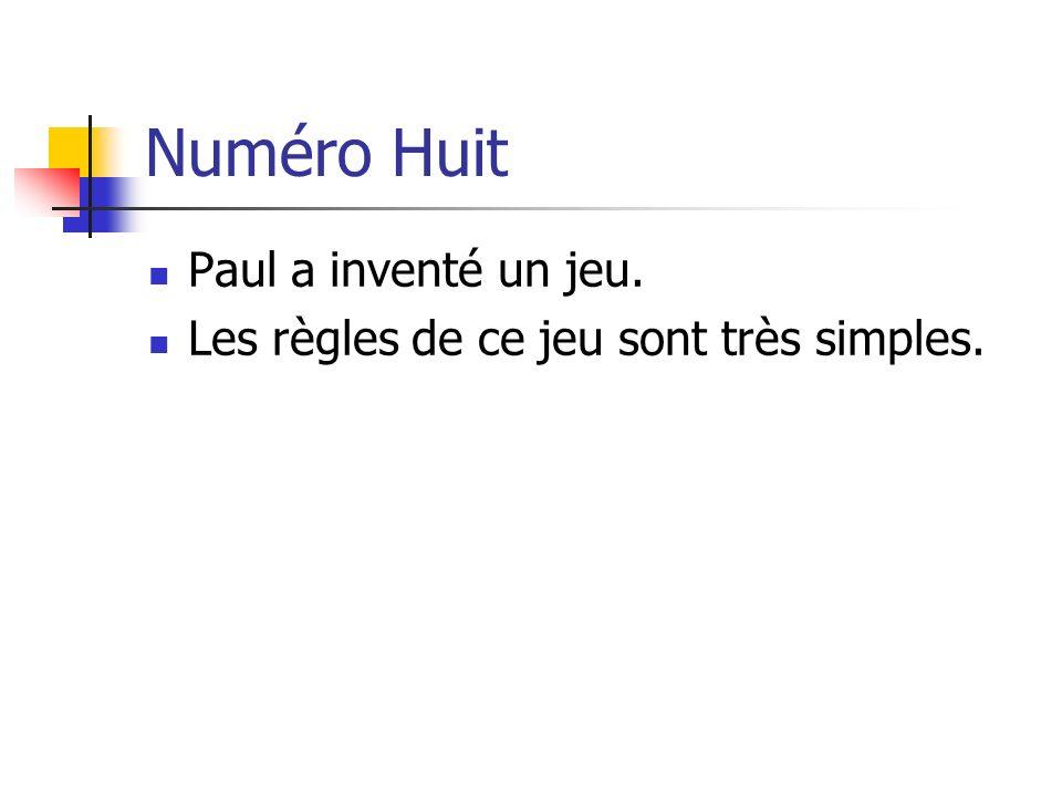 Numéro Huit Paul a inventé un jeu.