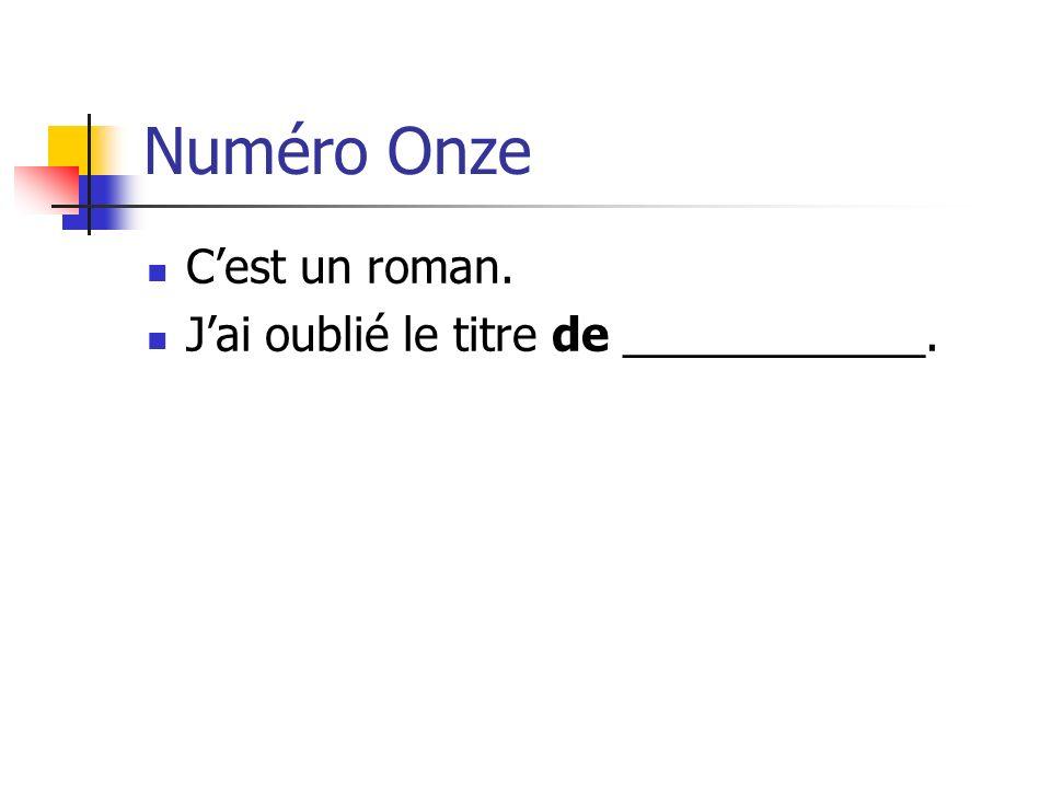 Numéro Onze C'est un roman. J'ai oublié le titre de ____________.