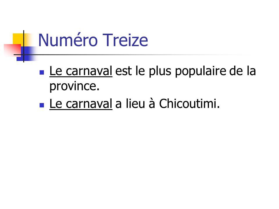 Numéro Treize Le carnaval est le plus populaire de la province.