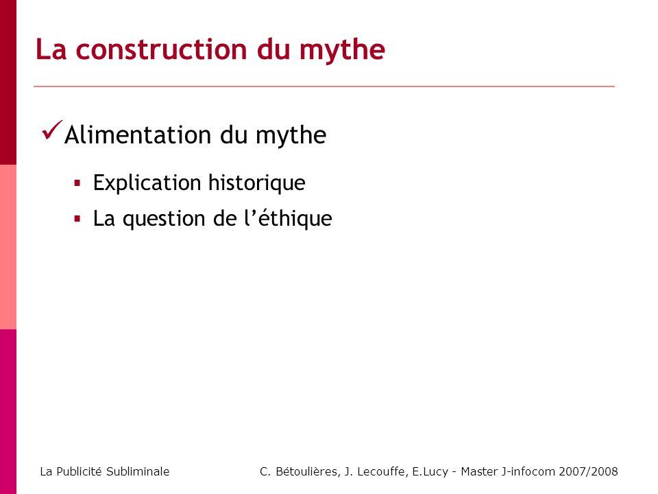 La construction du mythe