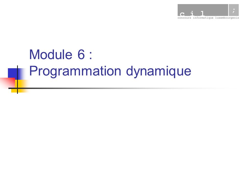 Module 6 : Programmation dynamique