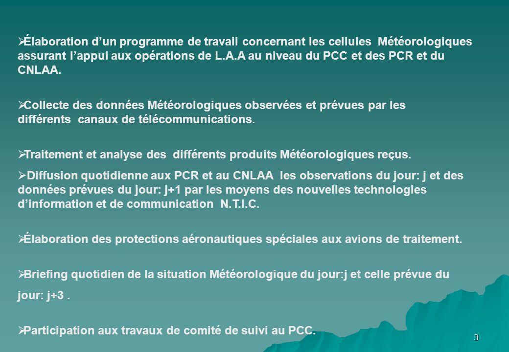 Élaboration d'un programme de travail concernant les cellules Météorologiques assurant l'appui aux opérations de L.A.A au niveau du PCC et des PCR et du CNLAA.