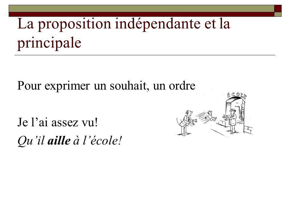 La proposition indépendante et la principale
