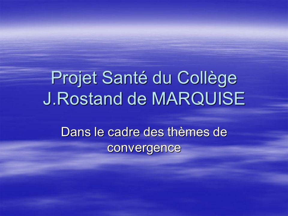 Projet Santé du Collège J.Rostand de MARQUISE