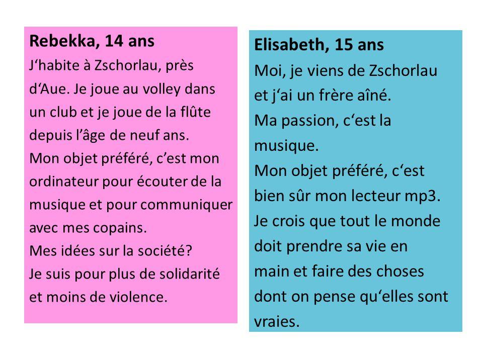 Rebekka, 14 ans Elisabeth, 15 ans Moi, je viens de Zschorlau