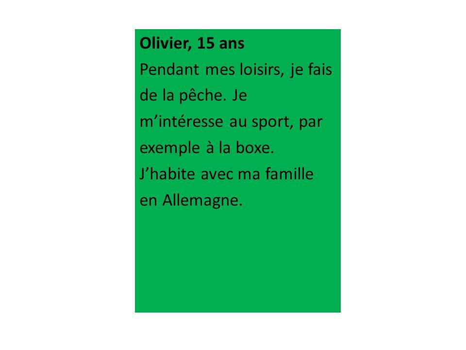 Olivier, 15 ans Pendant mes loisirs, je fais de la pêche