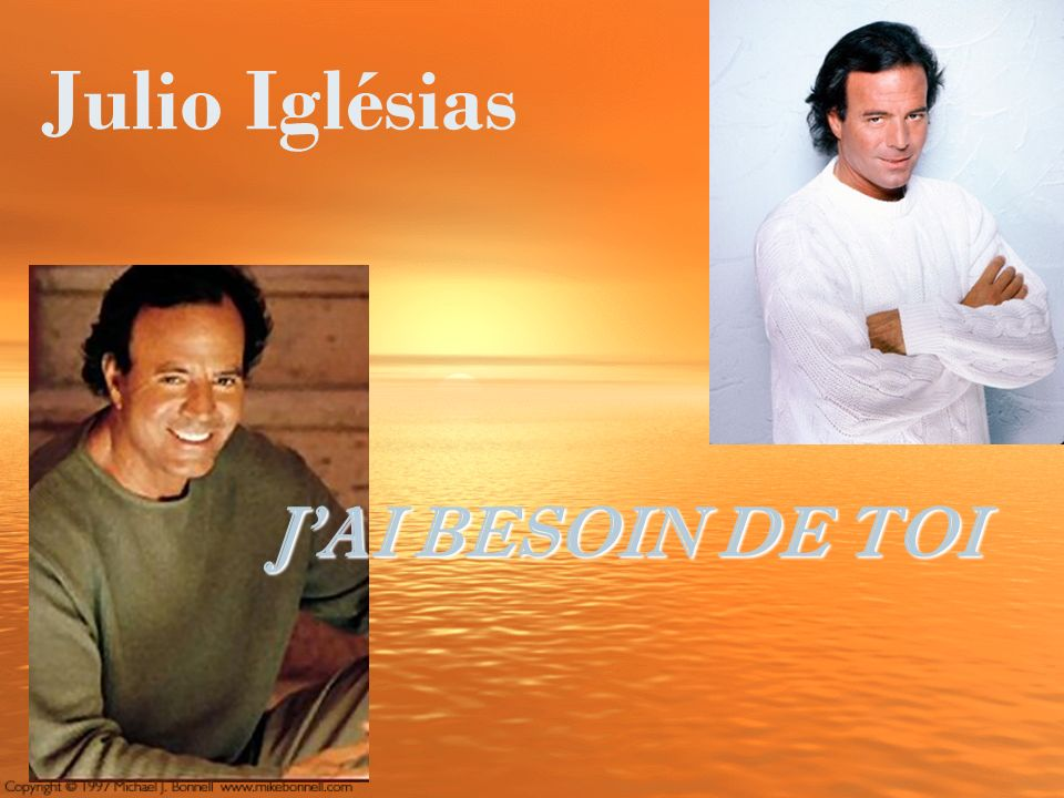 Julio Iglésias J AI BESOIN DE TOI