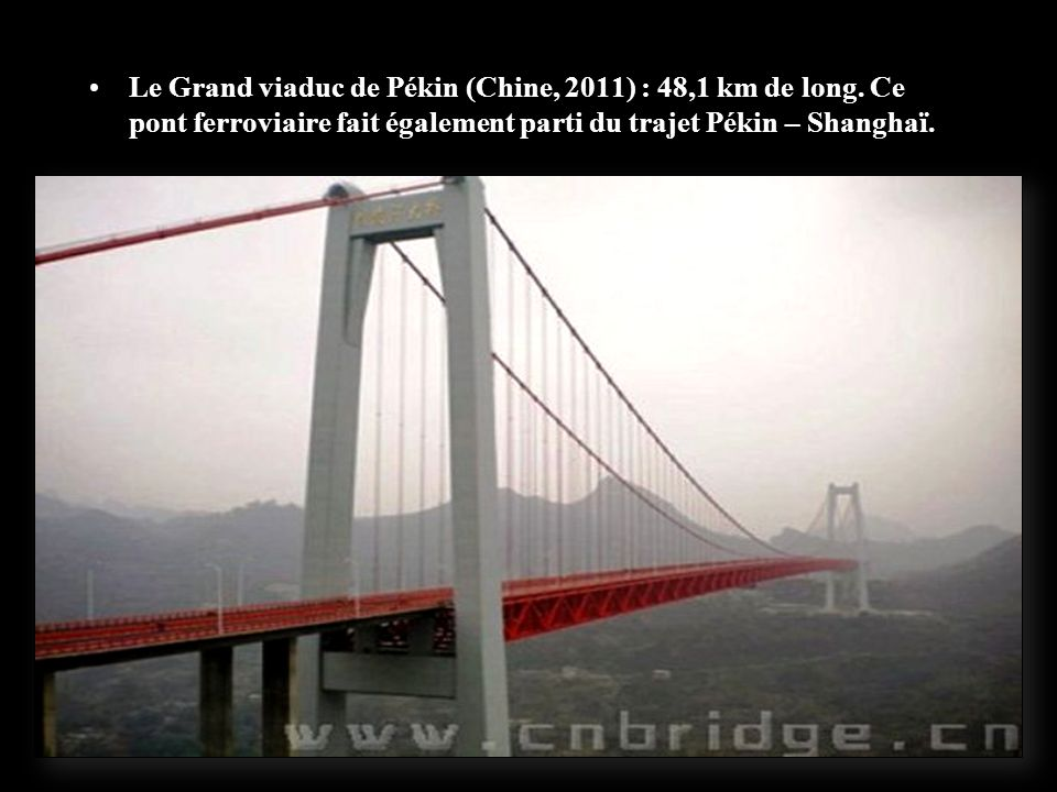 Le Grand viaduc de Pékin (Chine, 2011) : 48,1 km de long
