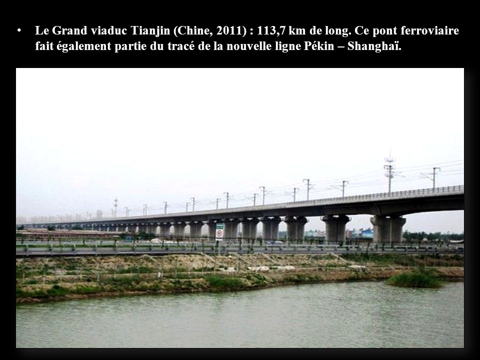 Le Grand viaduc Tianjin (Chine, 2011) : 113,7 km de long