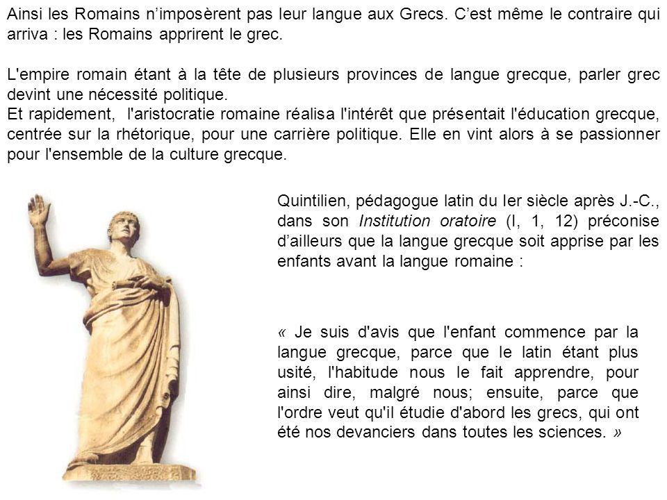 Ainsi les Romains n'imposèrent pas leur langue aux Grecs