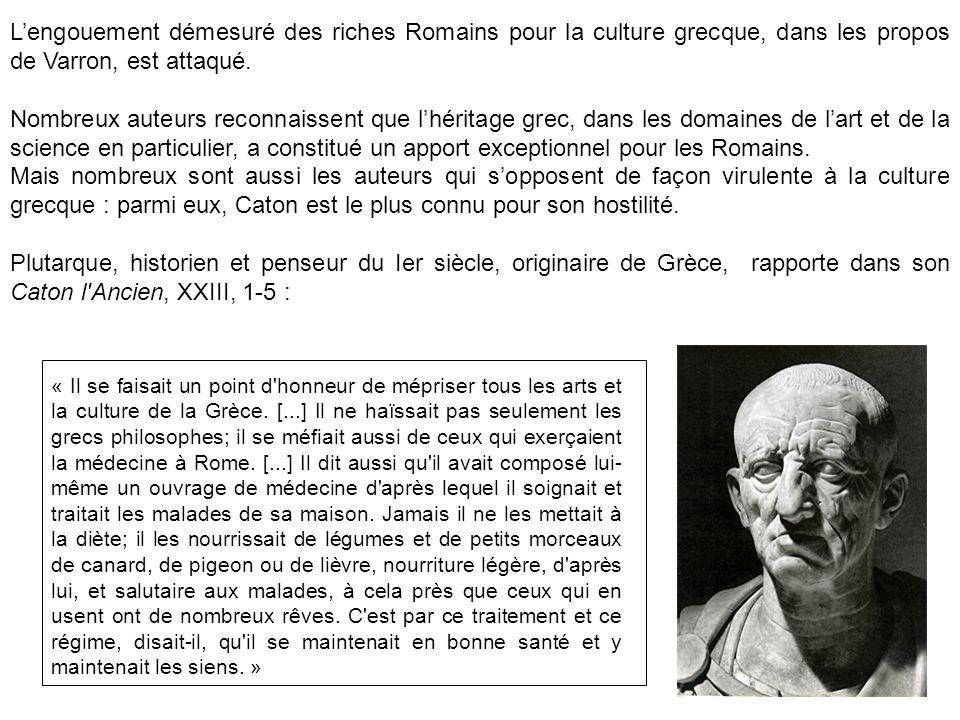 L'engouement démesuré des riches Romains pour la culture grecque, dans les propos de Varron, est attaqué.