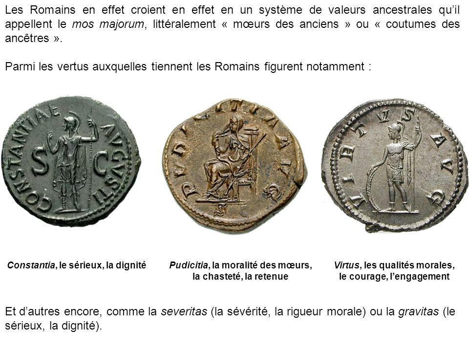 Parmi les vertus auxquelles tiennent les Romains figurent notamment :