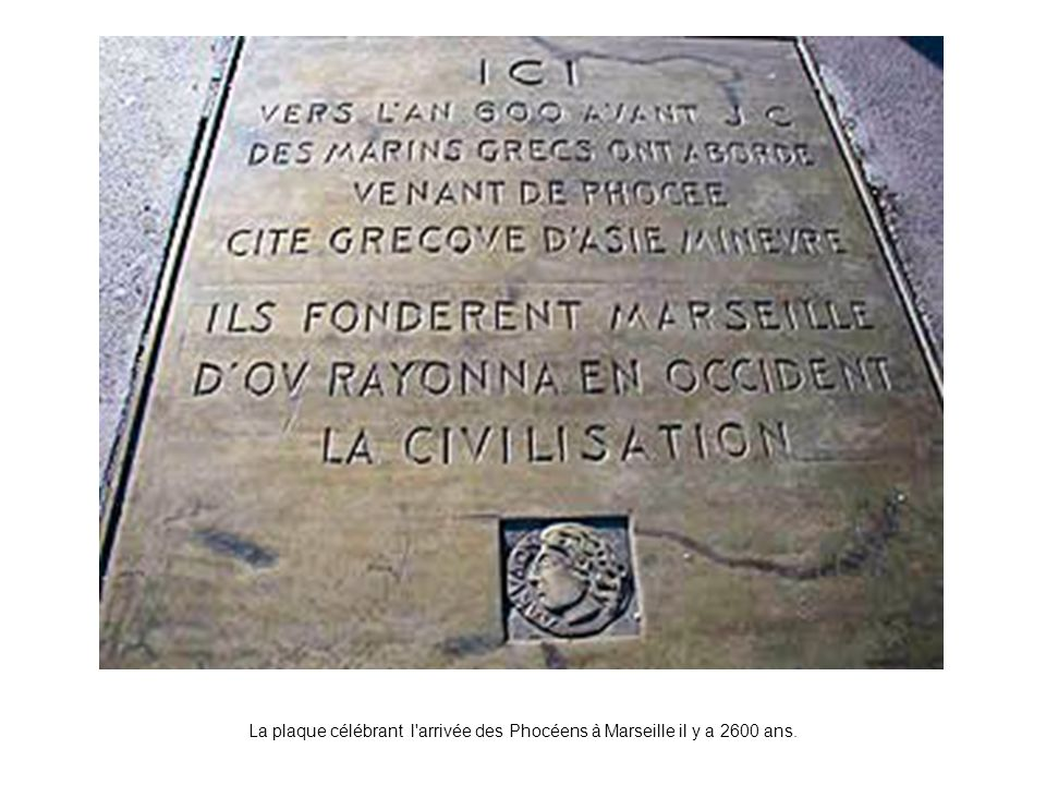 La plaque célébrant l arrivée des Phocéens à Marseille il y a 2600 ans.