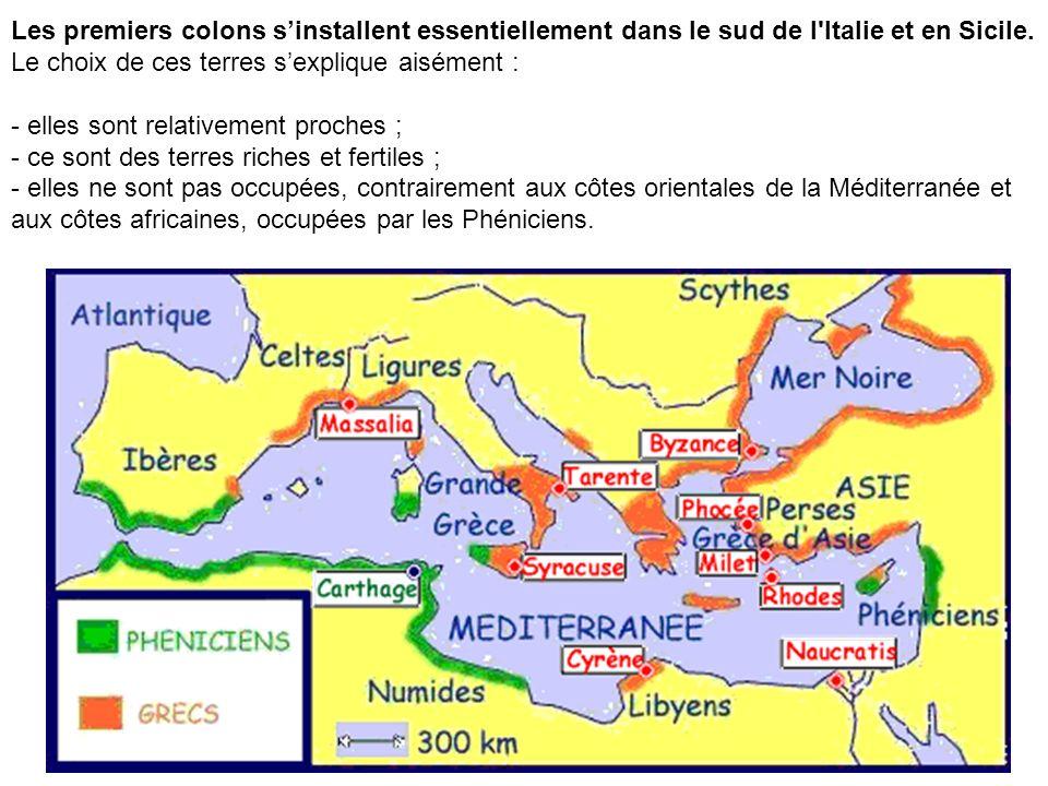 Les premiers colons s'installent essentiellement dans le sud de l Italie et en Sicile.