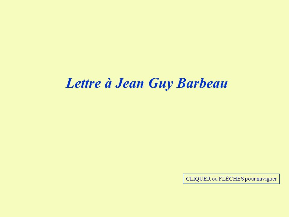 Lettre à Jean Guy Barbeau
