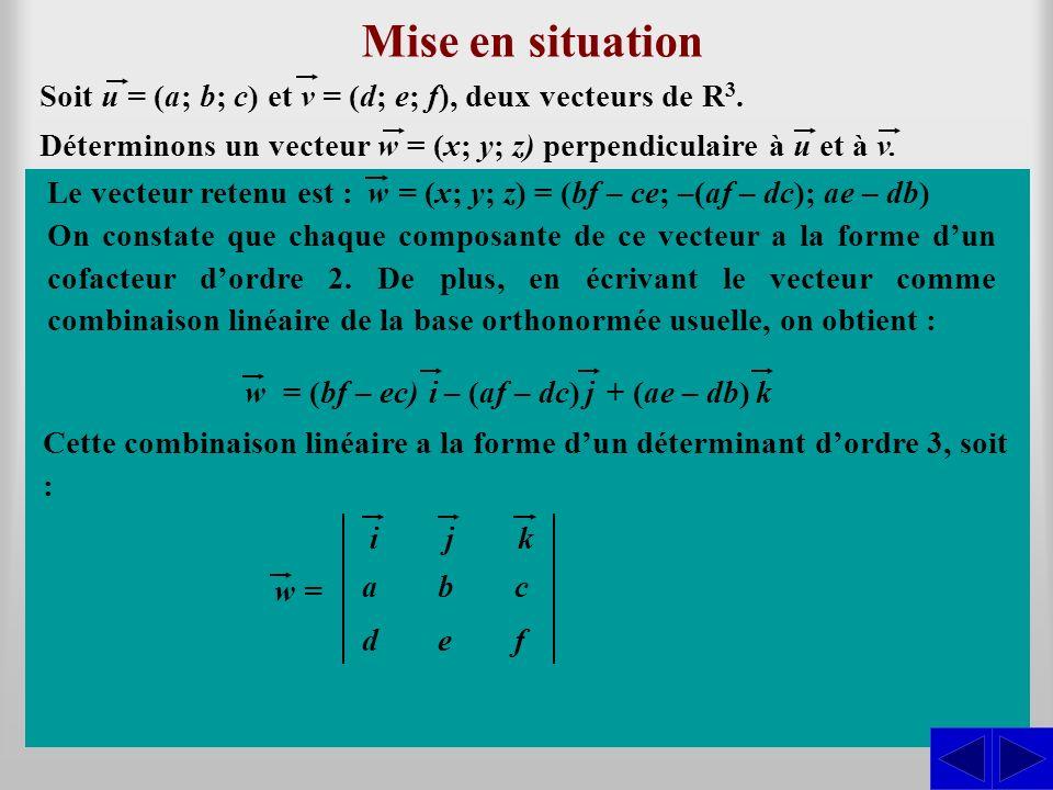 y = –(af – dc) et z = (ae – db)