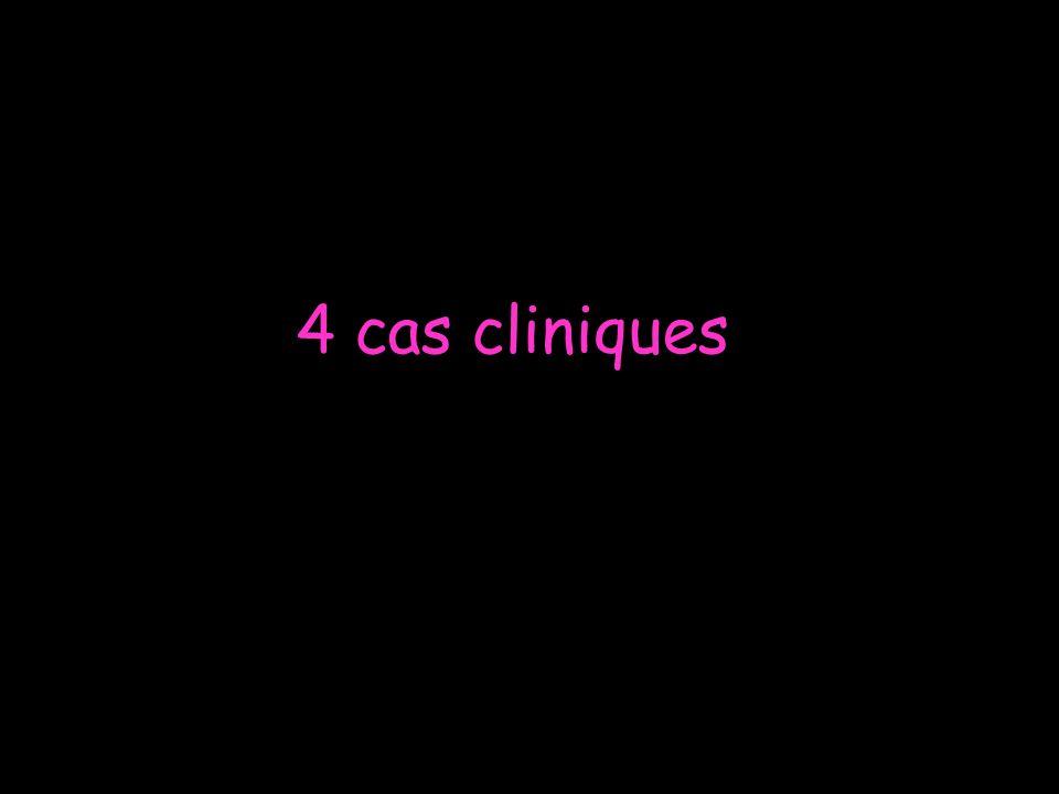 4 cas cliniques