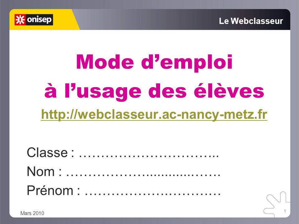 Mode d'emploi à l'usage des élèves http://webclasseur.ac-nancy-metz.fr
