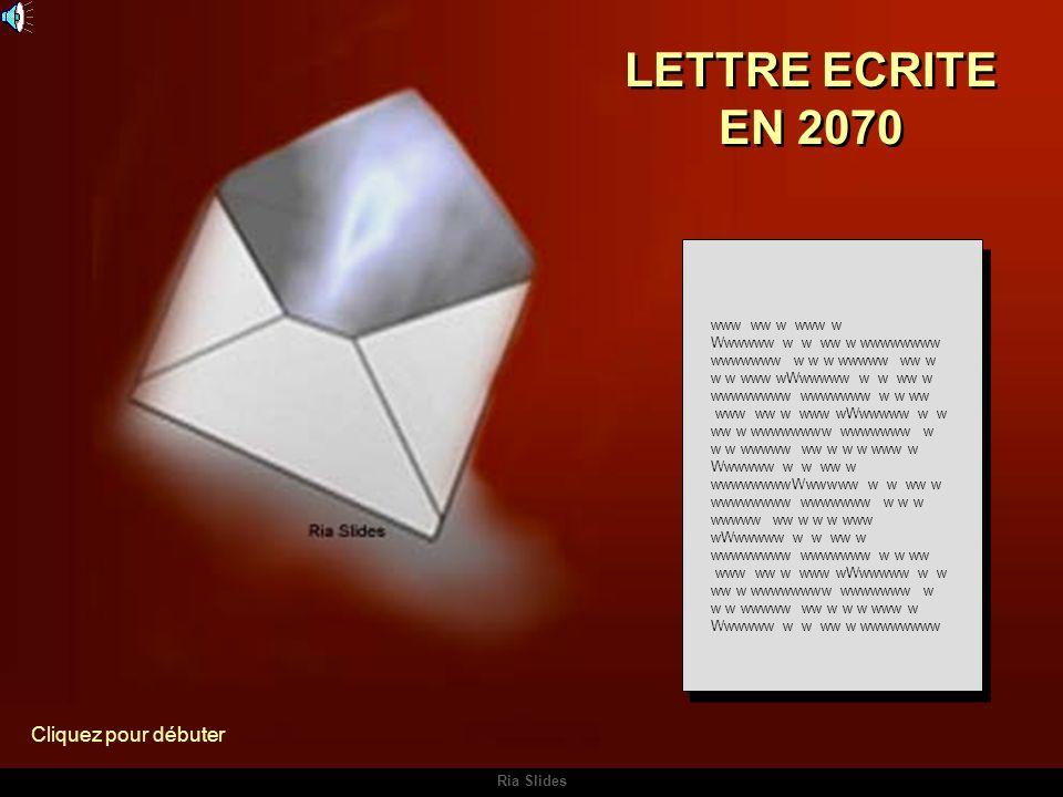 LETTRE ECRITE EN 2070 Cliquez pour débuter www ww w www w