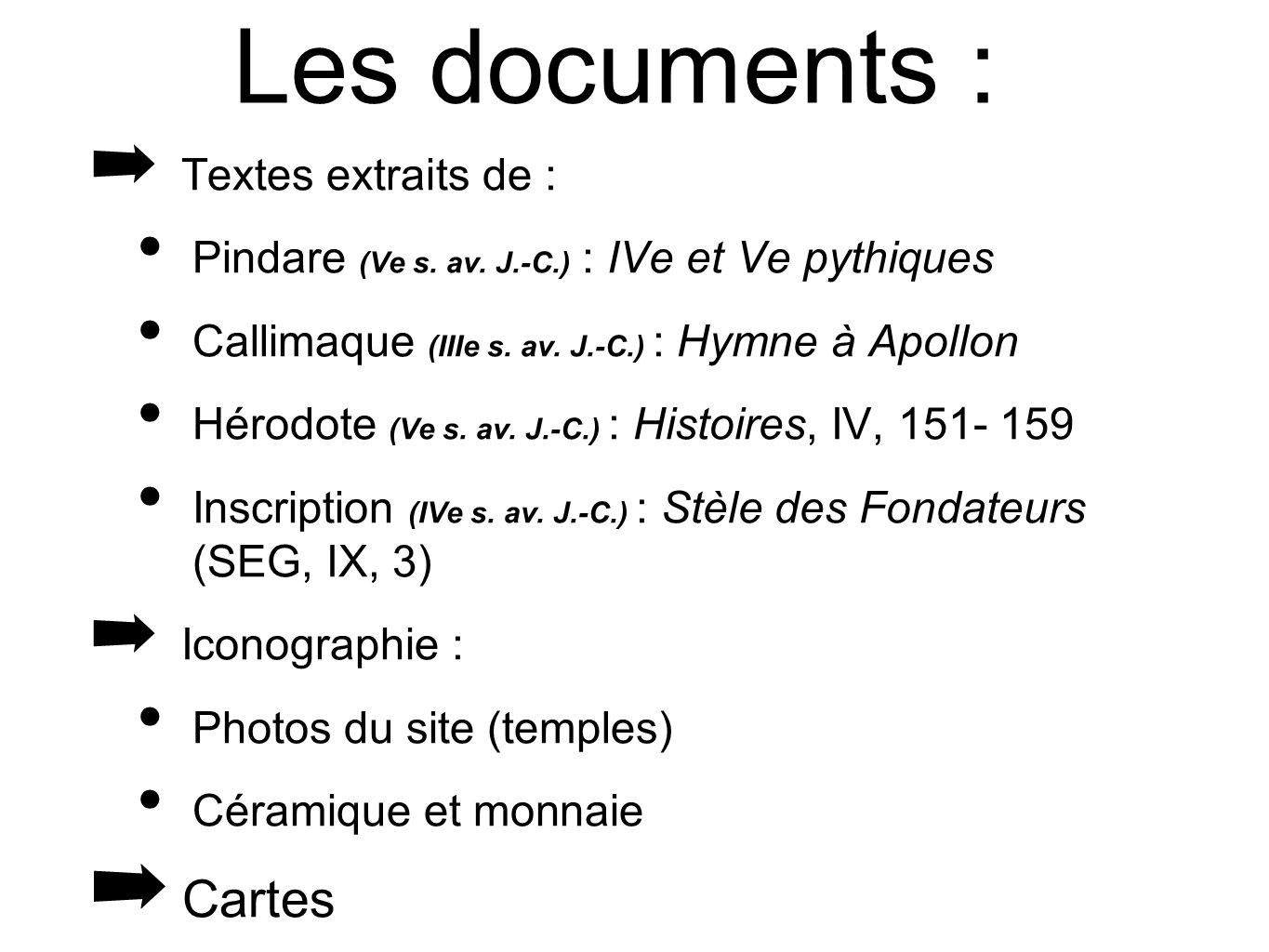 Les documents : Cartes Textes extraits de :