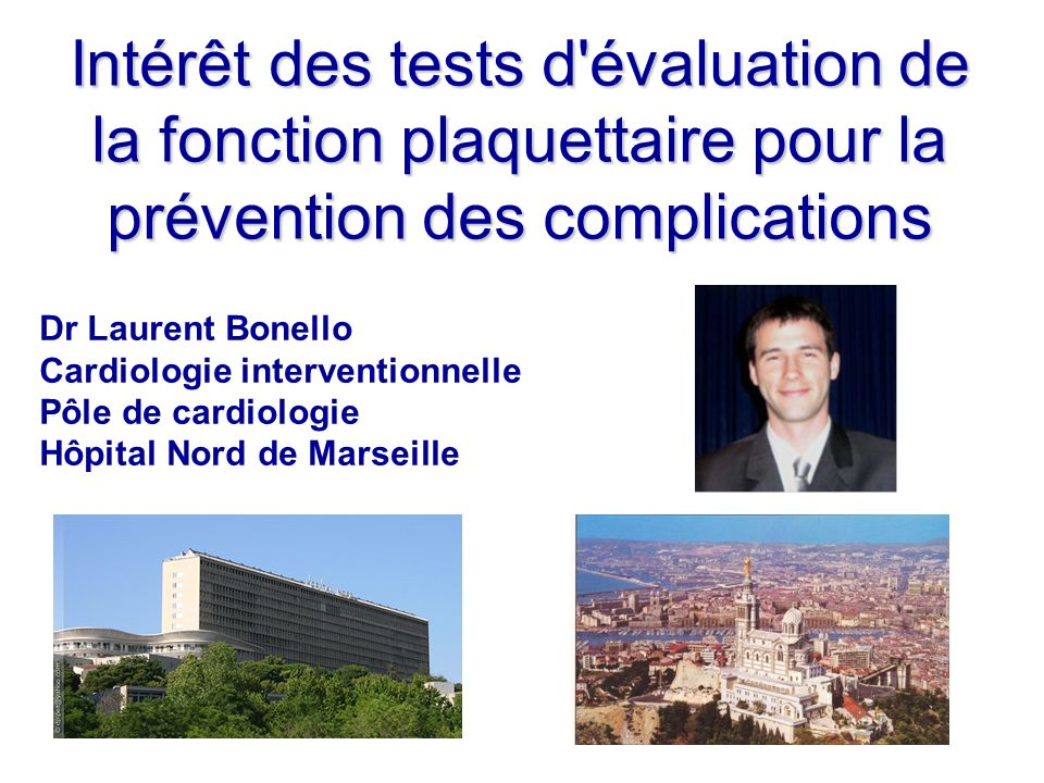 Intérêt des tests d évaluation de la fonction plaquettaire pour la prévention des complications