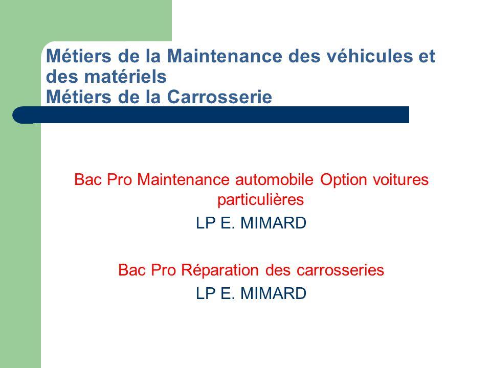Métiers de la Maintenance des véhicules et des matériels Métiers de la Carrosserie