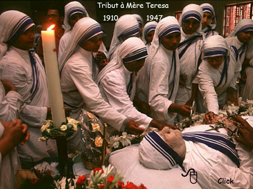 Tribut à Mère Teresa 1910 - 1947 8 Click