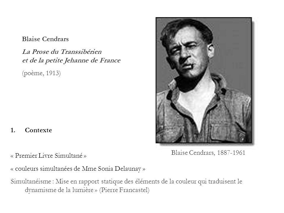 Blaise Cendrars La Prose du Transsibérien et de la petite Jehanne de France. (poème, 1913)