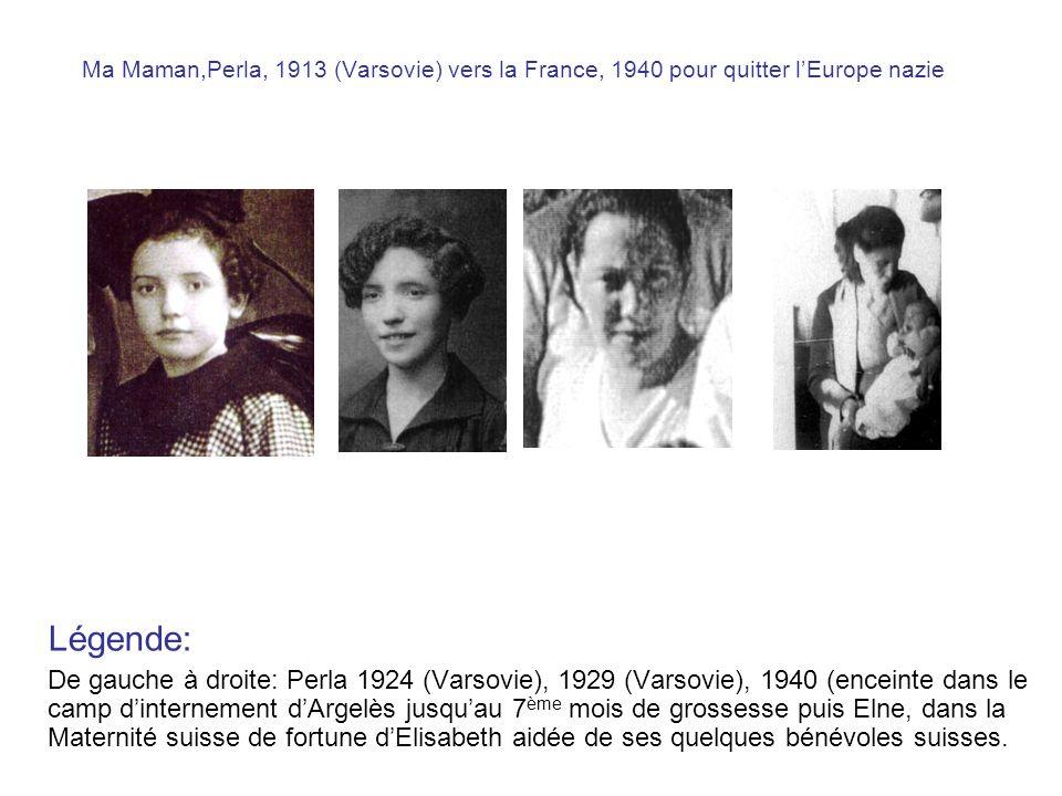 Ma Maman,Perla, 1913 (Varsovie) vers la France, 1940 pour quitter l'Europe nazie