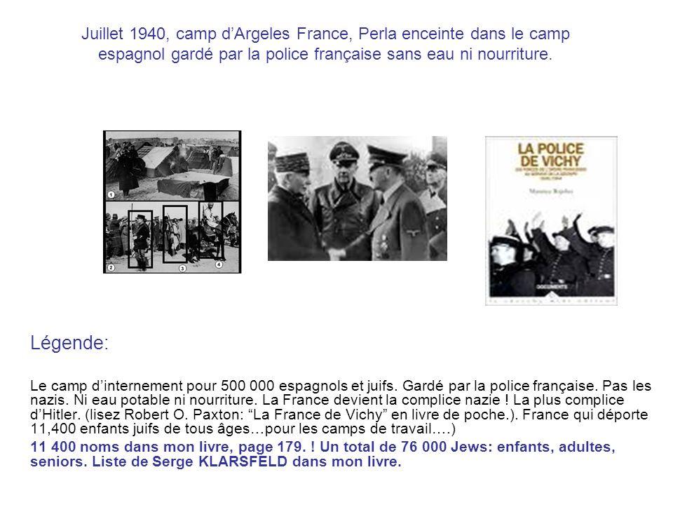 Juillet 1940, camp d'Argeles France, Perla enceinte dans le camp espagnol gardé par la police française sans eau ni nourriture.