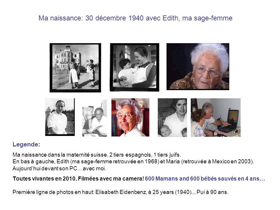 Ma naissance: 30 décembre 1940 avec Edith, ma sage-femme