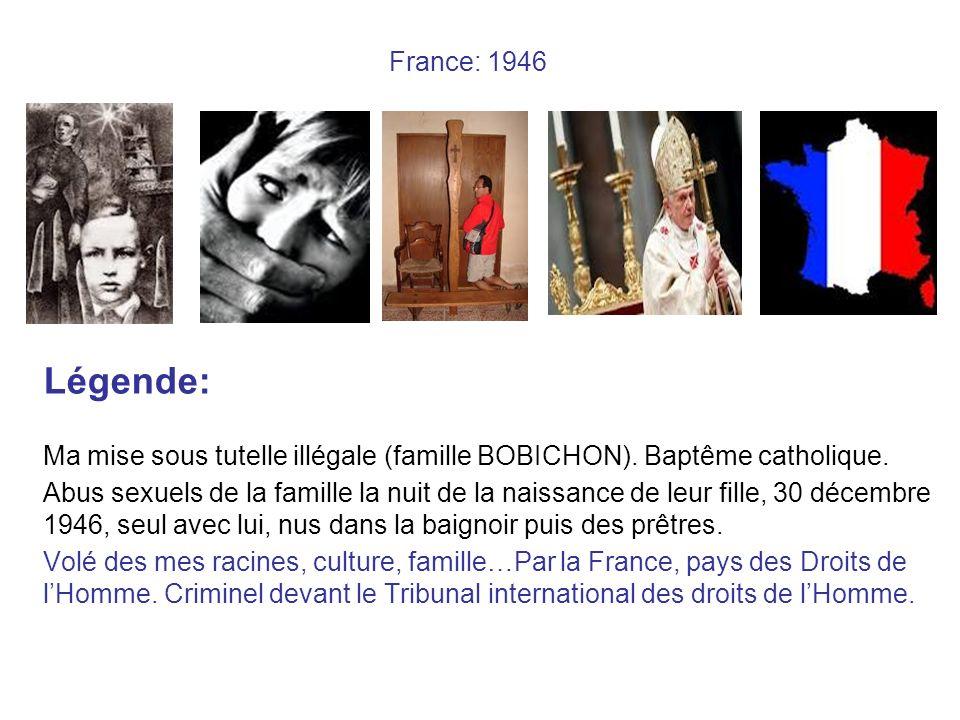 France: 1946 Légende: Ma mise sous tutelle illégale (famille BOBICHON). Baptême catholique.