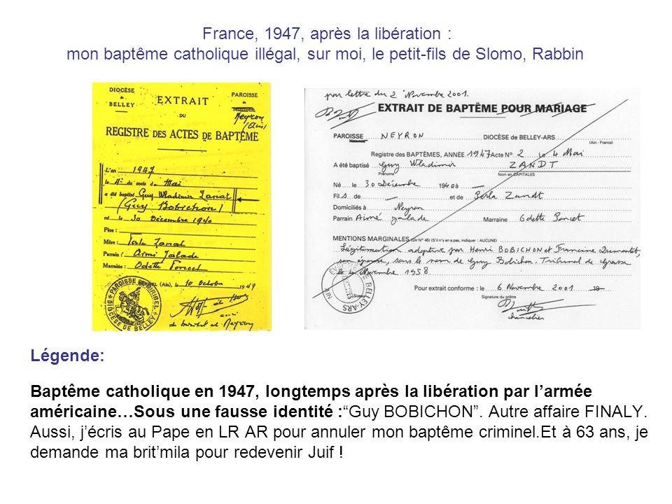 France, 1947, après la libération : mon baptême catholique illégal, sur moi, le petit-fils de Slomo, Rabbin