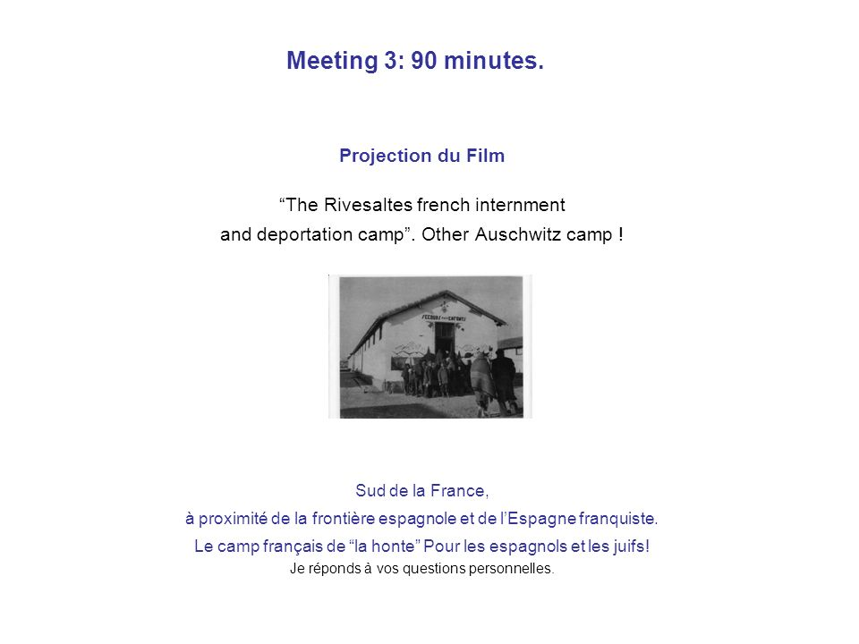 Meeting 3: 90 minutes. Projection du Film
