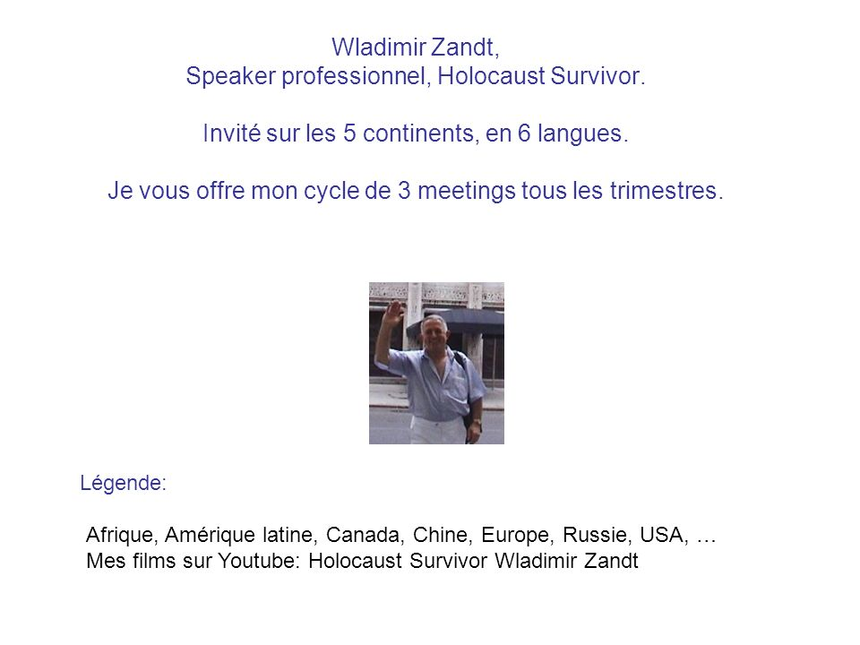 Wladimir Zandt, Speaker professionnel, Holocaust Survivor