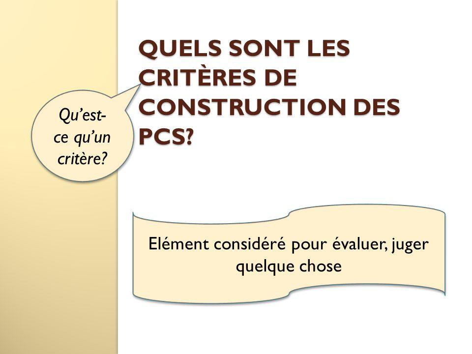 Quels sont les critères de construction des PCS