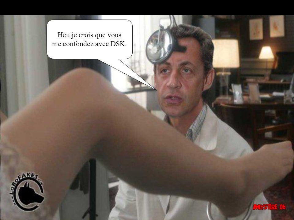 Heu je crois que vous me confondez avec DSK.