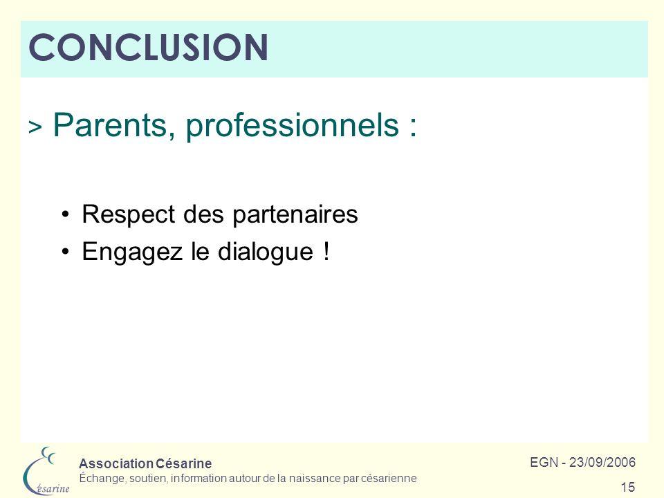 CONCLUSION Parents, professionnels : Respect des partenaires