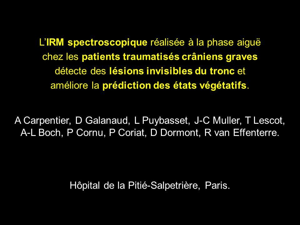 L'IRM spectroscopique réalisée à la phase aiguë