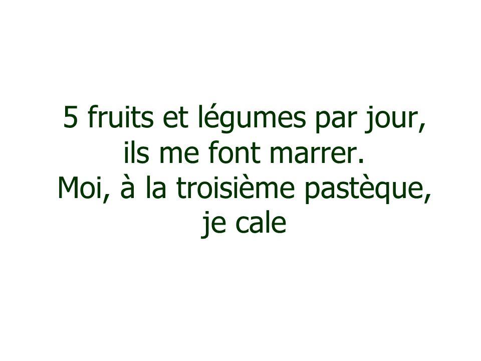 5 fruits et légumes par jour, ils me font marrer