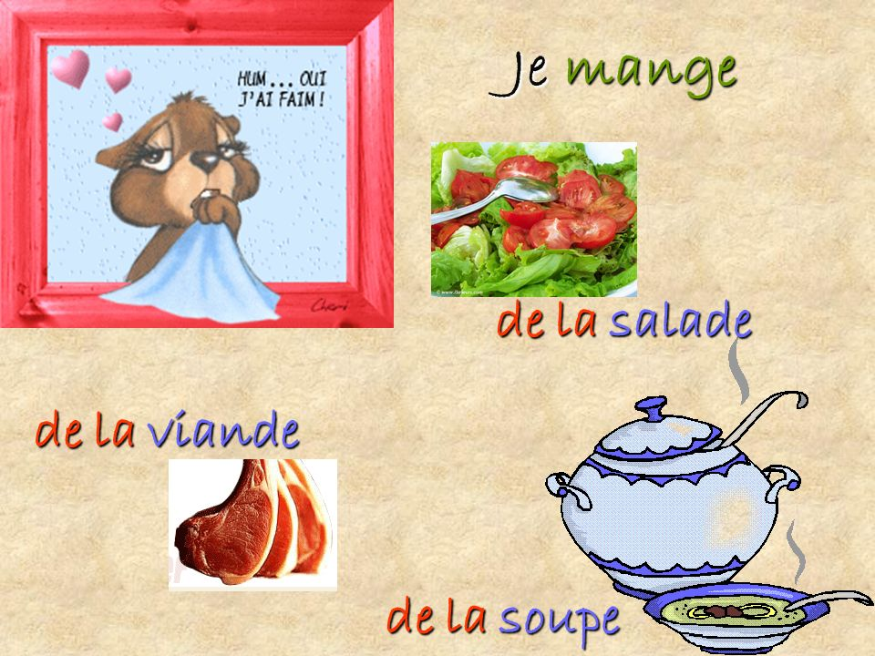 Je mange de la salade de la viande de la soupe