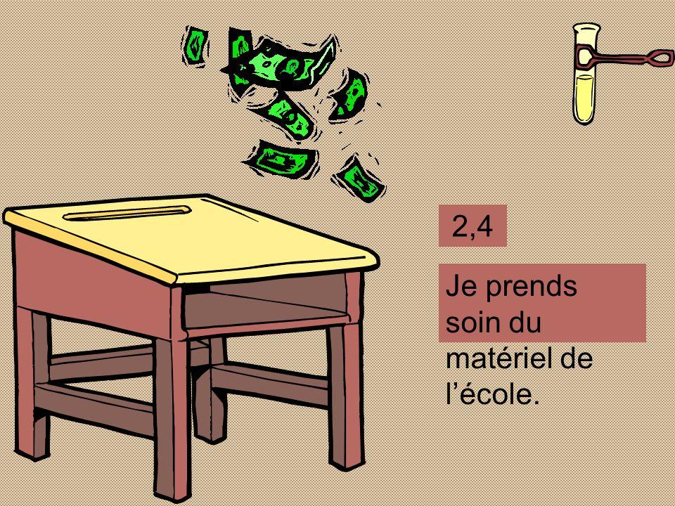 2,4 Je prends soin du matériel de l'école.