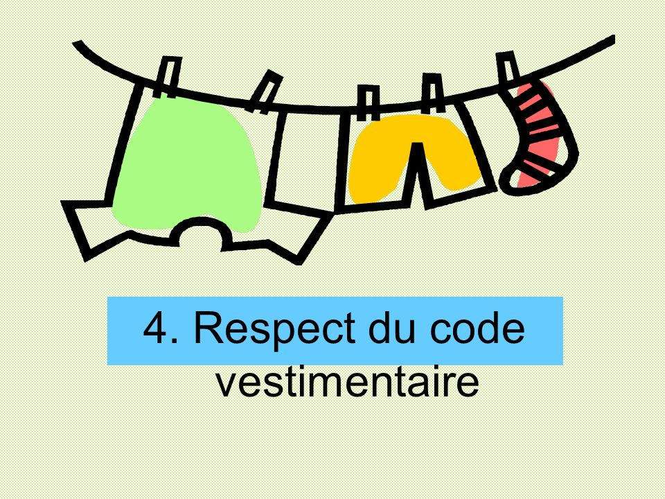 4. Respect du code vestimentaire