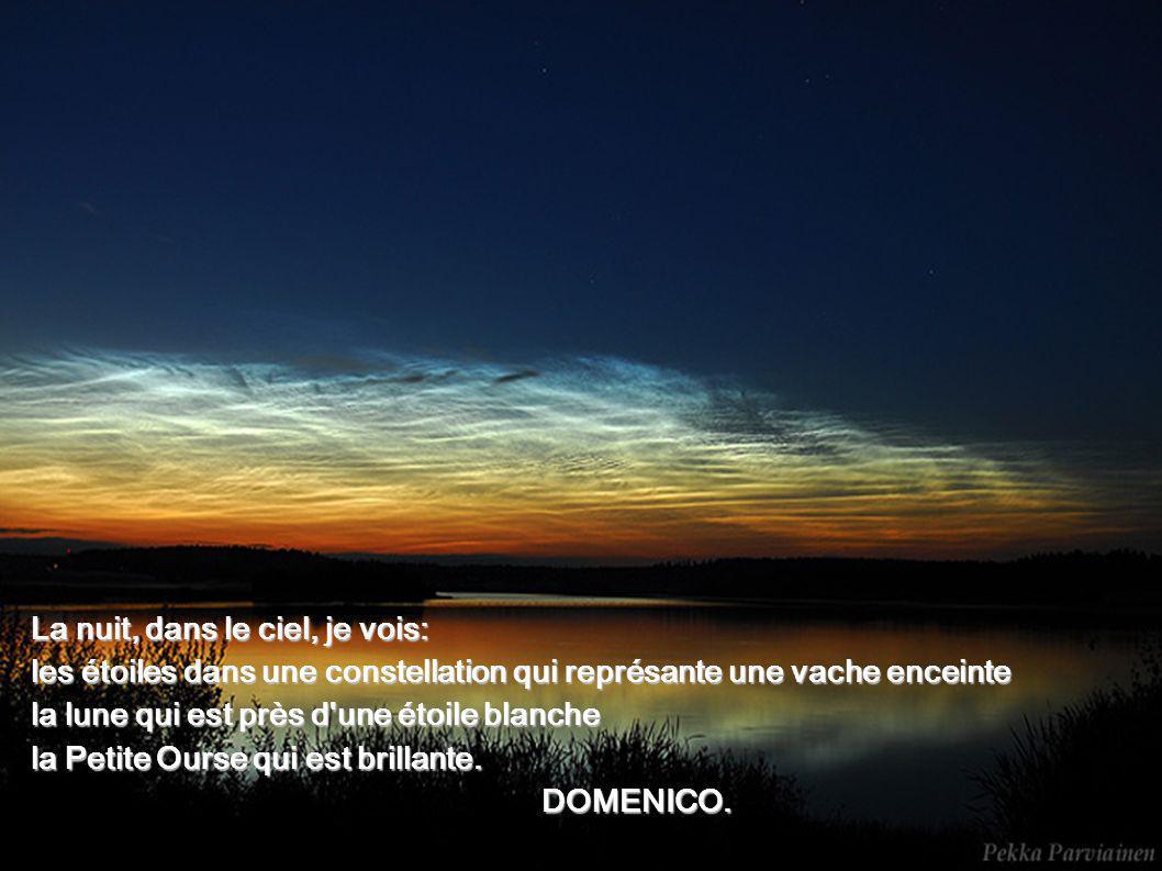 La nuit, dans le ciel, je vois: